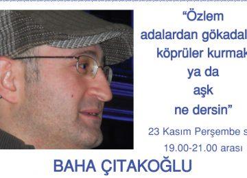 23 Kasım şiir etkinliğinin konuğu BAHA ÇITAKOĞLU