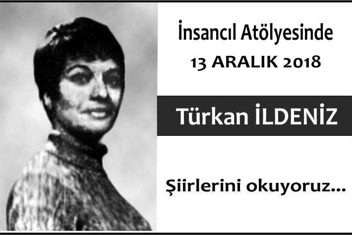 İnsancıl Atölyesi Aralık 2018 Şiir Etkinliği-Türkan İLDENİZ
