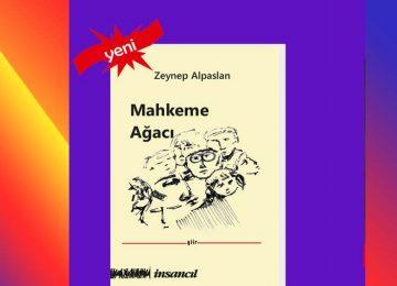 Zeynep Alpaslan'ın yeni şiir kitabı-Mahkeme Ağacı