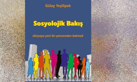 Sosyolojik Bakış- Gülay Yeşilipek