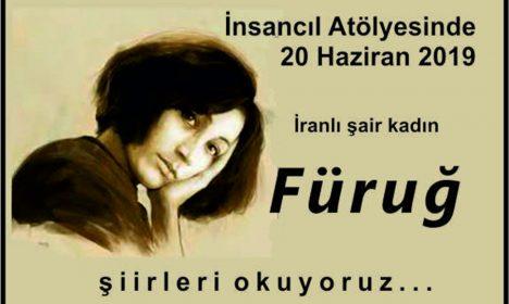 İnsancıl Atölyesinde 20 Haziran 2019 Füruğ şiirleri okunacak